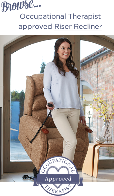 Browse our Occupational Therapist approved Riser Recliners