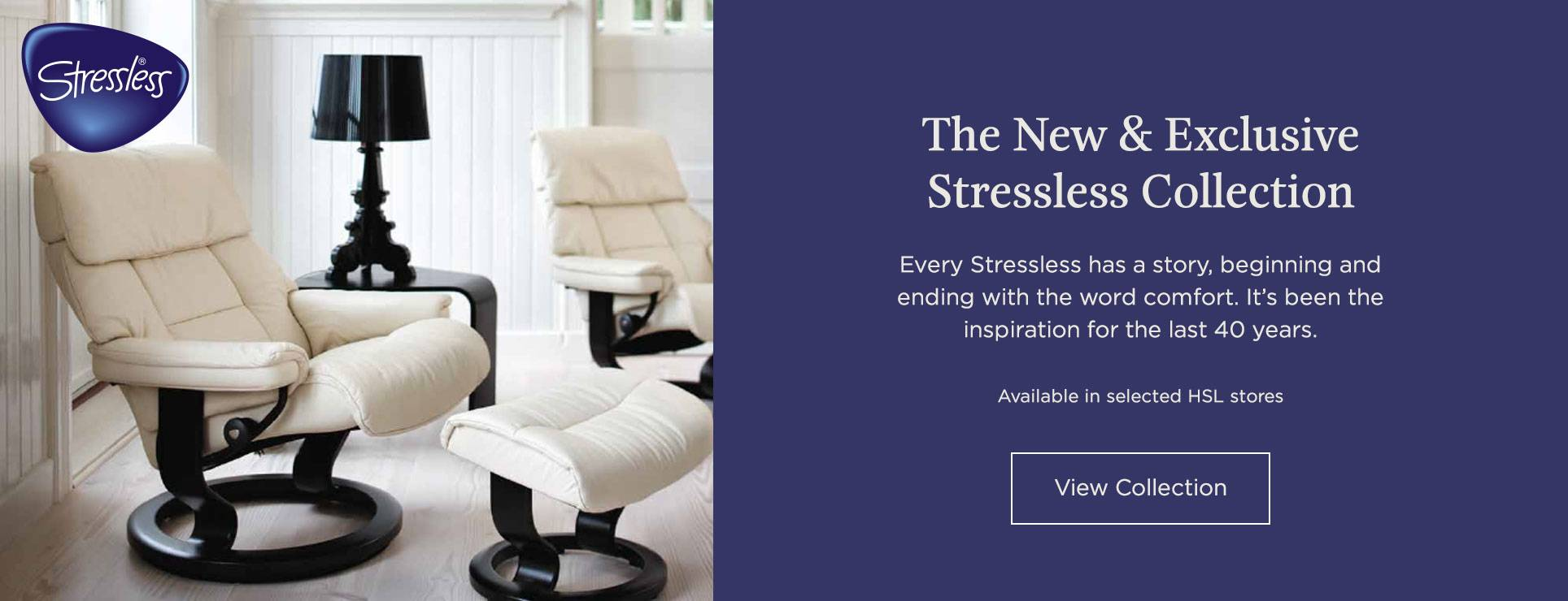 The New & Exclusive Stressless Collection